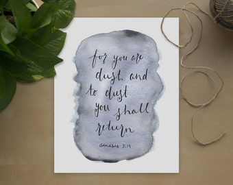 For you are dust, and to dust you shall return. Genesis 3:19. Instant Download