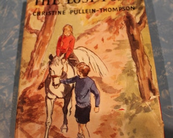 Original 1959 Hardcover Pony Book The Lost Pony by Christine Pullein-Thompson