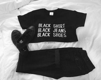 black shirt, black jeans, black shoes T-Shirt