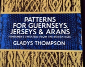Knitting Book Patterns for Guernseys, Jerseys, & Arans Gladys Thompson