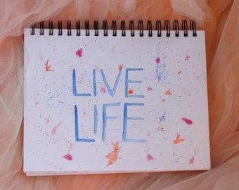Live Life Splatter Watercolour