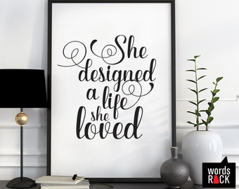 She Designed a Life She Loved, Inspirational art /Girls room wall art, Typographic Printable 8 x 10 digital download JPG.