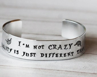 Alice in Wonderland  I'm not crazy Cuff Bracelet -  Hand Stamped inspired jewelry quote bracelet Alice in Wonderland Jewelry