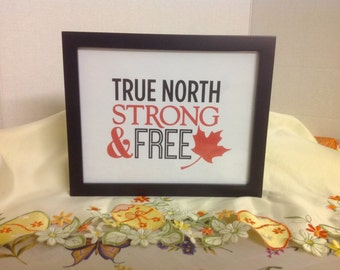 True North Art Print , Decor , Canadian , Strong  , Free , Toronto , House , Home , Gift , Canada, laminated