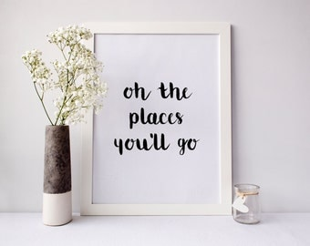 SALE! Oh the places youll go, nursery print, inspirational print, nursery wall art, office decor, typography print, Wall Art