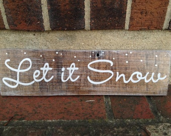 Let it Snow - Rustic Holiday Wood Sign