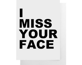 i miss your face note card