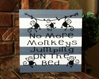No More Monkeys Jumping On The Bed Wood Sign ready to ship