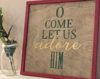 O Come Let Us Adore Him Christmas Wooden Sign