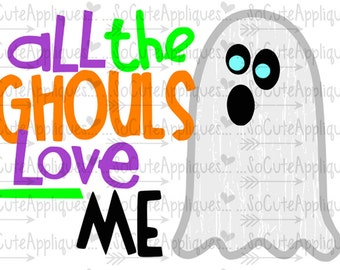 Halloween SVG, All the ghouls love me ghost svg, Halloween svg, socuteappliques, 1st halloween svg, boo svg, boys halloween svg, scary svg
