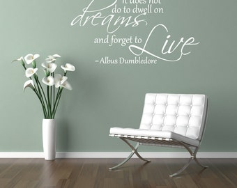 Albus Dumbledore Quote wall art sticker  It Does not do to dwell on dreams and forget to live