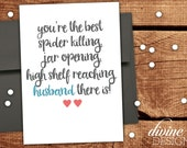 You're the best Spider Killing, Jar Opening, High Shelf Reaching Husband there is! - Printable Funny Love Card - Anniversary Card