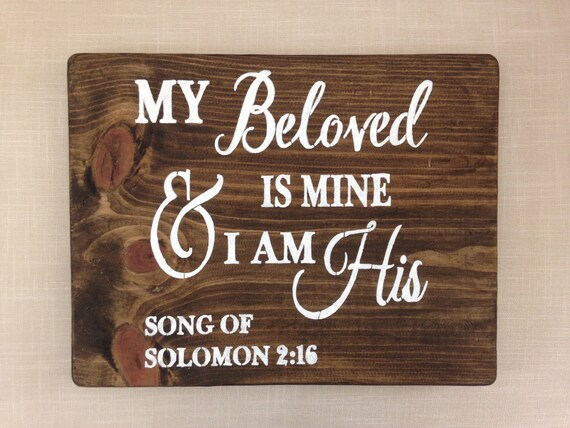 EADY TO SHIP,My Beloved Is Mine And I am His,Song Of Solomon 2:16, Scripture Art,Scripture Wall Art,Wood Sign,Wedding Gift, Weddings