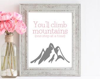 Mountain Nursery Art, You'll climb mountains, Nursery Print, Baby Boy, Baby Girl Gift, Baby Shower, Nursery Decor, Nursery Wall Art (1007b)