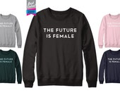 The FUTURE IS FEMALE Sweater Jumper Unisex Retro Tumblr Sweatshirt [Various Colors]