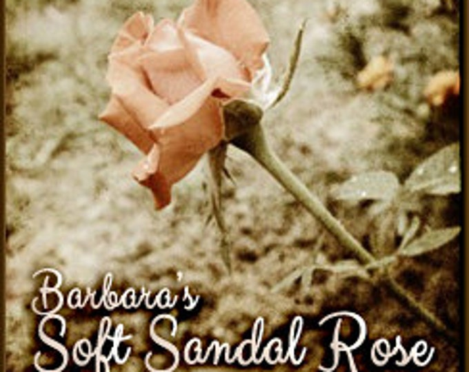 Barbara's Soft Sandal Rose - Concentrated Perfume Oil - Love Potion Magickal Perfumerie - Private Edition