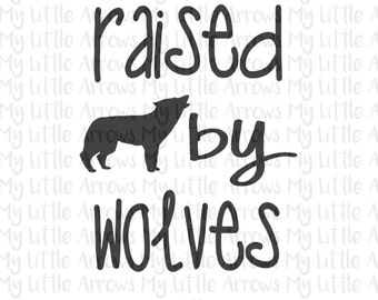 Raised by wolves SVG, DXF, EPS, png Files for Cutting Machines Cameo or Cricut // childrens svg