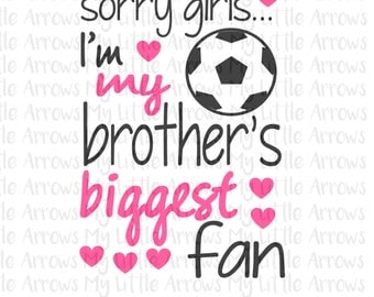 Soccer my brother's biggest fan SVG, DXF, EPS, png Files for Cutting Machines Cameo or Cricut // soccer sister svg
