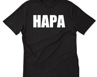 Hapa T-shirt Funny Hilarious Hawaiian Half Pidgin Hawaii Tee Shirt