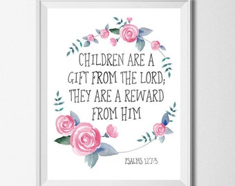 Bible Verse Print Children Are A Gift From The Lord, They Are A Reward From Him Psalm 127:3 Scripture Printable Christian Quote Print