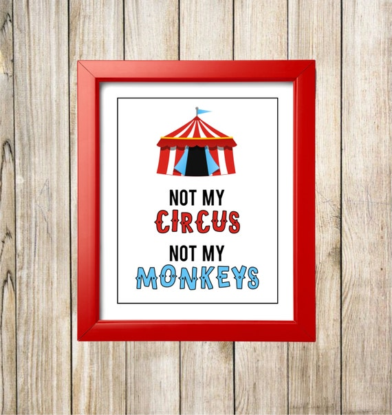 Not My Circus Not My Monkeys - Printable Print - Instant Download
