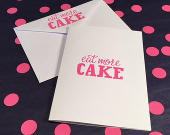 Happy Birthday Card/Birthday Cake - Pink and White - Matching Eat More Cake Envelope