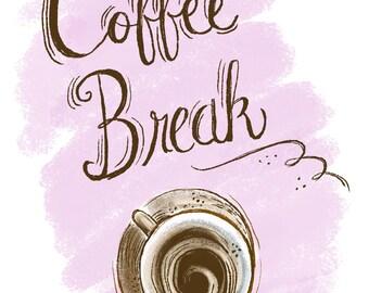 8X10 Coffee Break, art print of original illustration with hand lettering typography