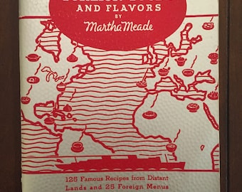 Foreign Foods and Flavors, by Martha Meade, vintage cookbook