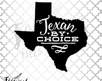 Texan By Choice | Texas State Outline |  Digital Cut File (SVG, PNG, PDF)