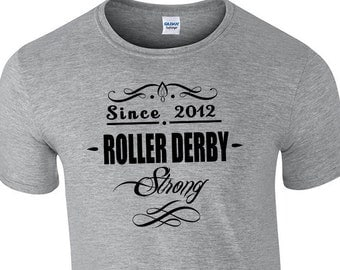 Roller Derby Strong Since (You pick the year) Custom Soft Ring Spun Cotton T-Shirt