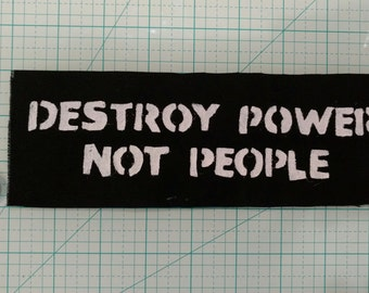 "Destroy Power Not People Patch, Punk Patch, Homemade, Denim Jacket Patch, Cloth Patch, 8.5"" x 3"""