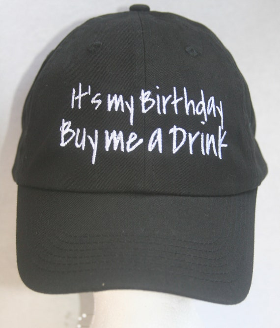 It's my Birthday, Buy me a drink (Polo Style Ball Various Colors with White Stitching)