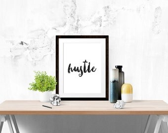 Hustle Poster - Motivational Quote Print Inspirational Saying Typographic Brush Script Minimalist Digital Printable Black White Design Text