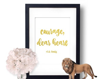 Courage Dear Heart, Art prints, CS Lewis, Real Gold Foil, Wall Art, Narnia Print, Literature Quote
