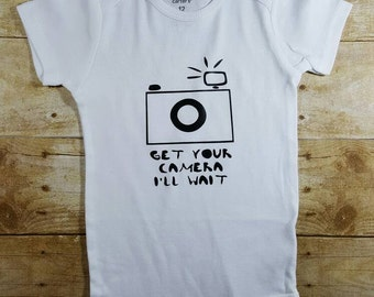 Get your camera ready I'll wait instagram baby Funny baby clothes Baby Gift Hip baby bodysuit