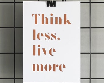 Think less live more print – Typography print – Quote Prints – Type Print – Inspirational quote – Scandinavian print – Wall art – Home decor