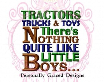 Tractors Trucks & Toys There's Nothing Quite Like Little Boys Custom Saying Machine Embroidery Design, 4x4, 5x7, Boys Saying, Boy Design