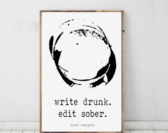 Write Drunk, Edit Sober, Hemingway Quote, Digital Download, Instant Download, Printable Quote, Writers Quote, Literary Quote