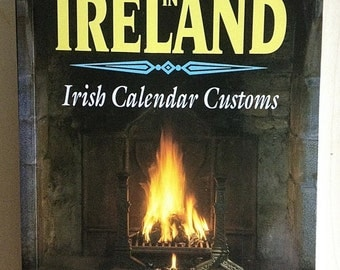 The Year In Ireland Irish Calendar Customs by Kevin Danaher 1972