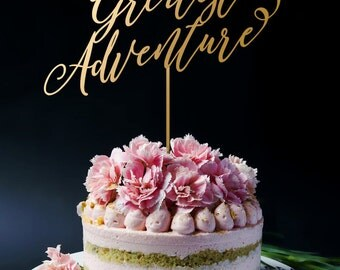 Wedding Cake Topper, You are My Greatest Adventure A2037