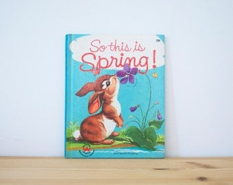 Vintage children's book - So This is Spring 1954
