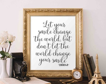Positive Printable Art, Let Your Smile Change the World, Motivational Art, Inspirational Printable Quote Art Floral Digital Art quote art