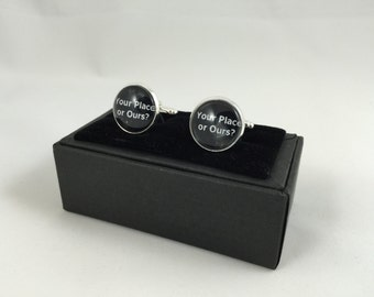 Your Place or Ours Cuff Links