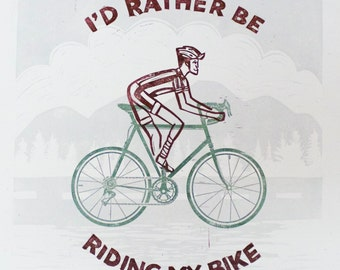 I'd Rather Be Riding My Bike Print