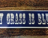 My Grass Is Blue - Bluegrass Bumpersticker - 8 x 2 inches vinyl sticker