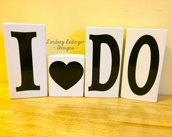 I Do Wooden Blocks Painted & Vinyl Lettering -Great Engagement or Newlywed Gift - Wedding Gift or Decoration - Wedding Block Set