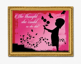 """Inspirational Quote – """"She Thought She Could...So She Did!"""" Printable"""