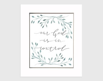 8x10 DIGITAL PRINT Christian Encouragement• Our God is In Control• Watercolor & Calligraphy • Leaves