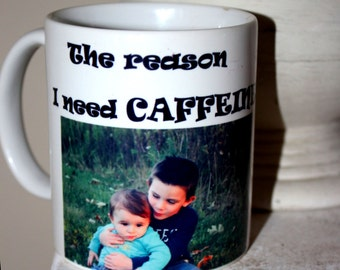 Your kids are the reason you need caffeine, 11 oz. sublimated coffee mug