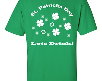 Saint Patricks Day Lets Drink T- shirt- Saint patricks T shirt- St. Patricks Shirt-Holiday Shirt- St Patrick shirt